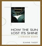 How the Sun Lost Its Shine: A Newsroom Memoir