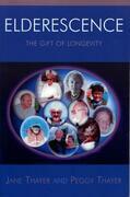 Elderescence: The Gift of Longevity