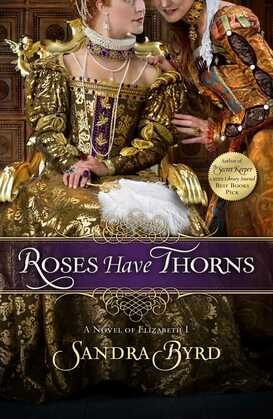 Roses Have Thorns: A Novel of Elizabeth I