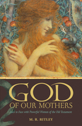 God of Our Mothers: Face to Face with Powerful Women of the Old Testament