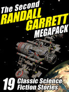 The Second Randall Garrett Megapack: 19 Classic Science Fiction Stories