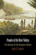 Peoples of the River Valleys: The Odyssey of the Delaware Indians