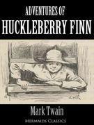 Adventures of Huckleberry Finn - An Original Classic (Mermaids Classics)