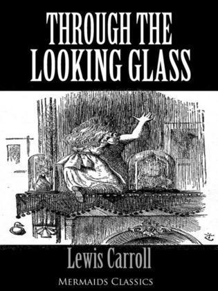 Through The Looking Glass - An Original Classic (Mermaids Classics)