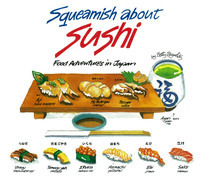 Squeamish About Sushi: Food Adventures in Japan