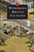 Wondrous Brutal Fictions: Eight Buddhist Tales from the Early Japanese Puppet Theater