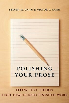 Polishing Your Prose: How to Turn First Drafts Into Finished Work
