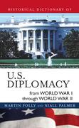 Historical Dictionary of U.S. Diplomacy from World War I through World War II