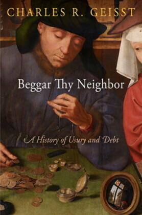 Beggar Thy Neighbor: A History of Usury and Debt