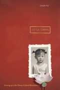 Little Green: Growing Up During the Chinese Cultural Revolution