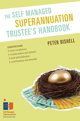 The Self Managed Superannuation Trustee's Handbook