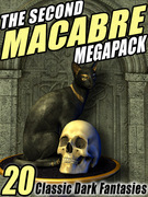 The Second Macabre MEGAPACK®: 20 Classic Dark Fantasies