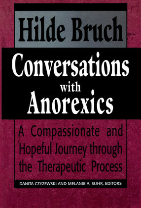 Conversations with Anorexics: Compassionate and Hopeful Journey through the Therapeutic Process