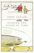 Fishing the River of Time: A Grandfather's Story