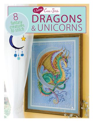 I Love Cross Stitch Dragons & Unicorns: 8 Fantasy Creatures to Stitch