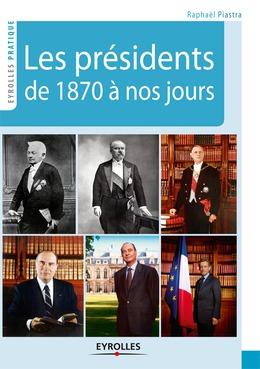 Les présidents de 1870 à nos jours