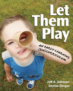 Let Them Play: An Early Learning (Un)Curriculum