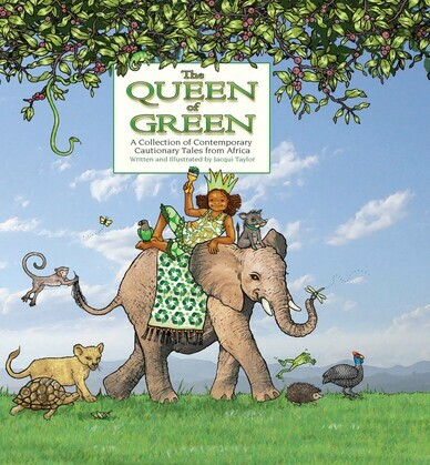 The Queen of Green: A Collection of Contemporary Cautionary Tales from Africa