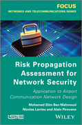 Risk Propagation Assessment for Network Security: Application to Airport Communication Network Design