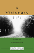 A Visionary Life: Conversations on Creating the Life You Want