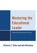 Mentoring the Educational Leader: A Practical Framework for Success