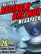 The First Reginald Bretnor MEGAPACK ®: 26 Classic Science Fiction & Mystery Stories