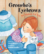 Groucho's Eyebrows: An Alaskan Cat Tale