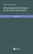 Minutieusement biblique - La Tora (2) et Conclusion