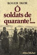 Ô Soldats de quarante !...