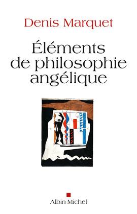 Eléments de philosophie angélique