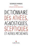 Dictionnaire des athées, agnostiques, sceptiques et autres mécréants