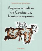 Sagesses et malices de Confucius, le roi sans royaume