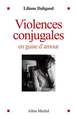 Violences conjugales en guise d'amour