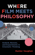 Where Film Meets Philosophy: Godard, Resnais, and Experiments in Cinematic Thinking