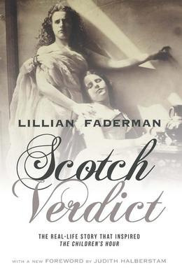 "Scotch Verdict: The Real-Life Story that Inspired ""The Children's Hour"""