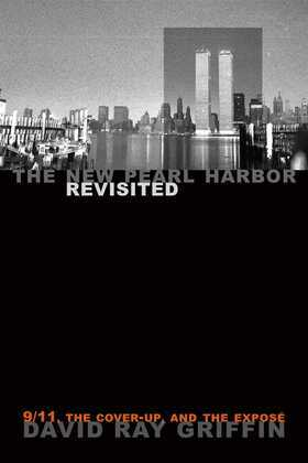 The New Pearl Harbor Revisited: 9/11, the Cover-Up, and the Expos