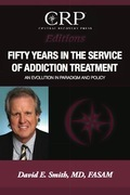 Fifty Years in the Service of Addiction Treatment: An Evolution in Paradigm and Policy