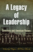 A Legacy of Leadership: Governors and American History