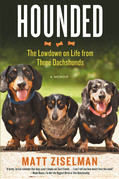 Hounded: The Lowdown on Life from Three Dachshunds