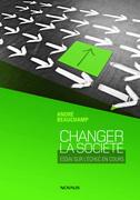 Changer la société