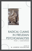 Radical Claims in Freudian Psychoanalysis: Point/Counterpoint