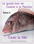 Le grand livre de Cuisine à la Plancha : Tome 3.