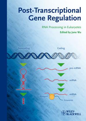 Post-Transcriptional Gene Regulation: RNA Processing in Eukaryotes