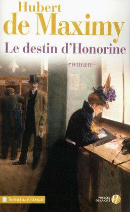 Le destin d'Honorine - Hubert de Maximy