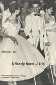 A Nearly Normal Life: A Memoir