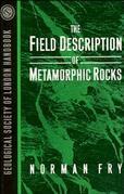 The Field Description of Metamorphic Rocks