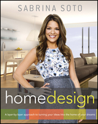 Sabrina Soto Home Design: A Layer-By-Layer Approach to Turning Your Ideas Into the Home of Your Dreams