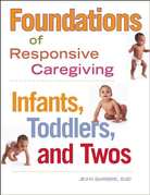 Foundations of Responsive Caregiving: Infants, Toddlers, and Twos