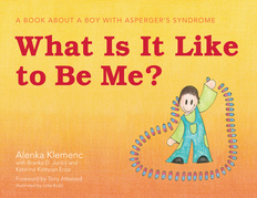 What Is It Like to Be Me?: A Book About a Boy with Asperger's Syndrome