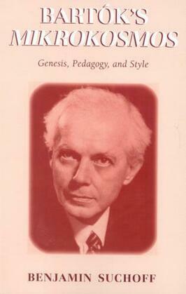 Bartók's Mikrokosmos: Genesis, Pedagogy, and Style